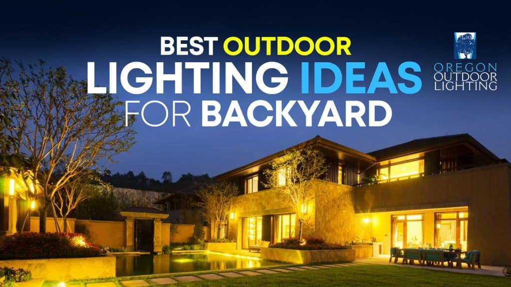 Best Outdoor Lighting Ideas for backyard